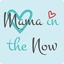 Mama in the Now