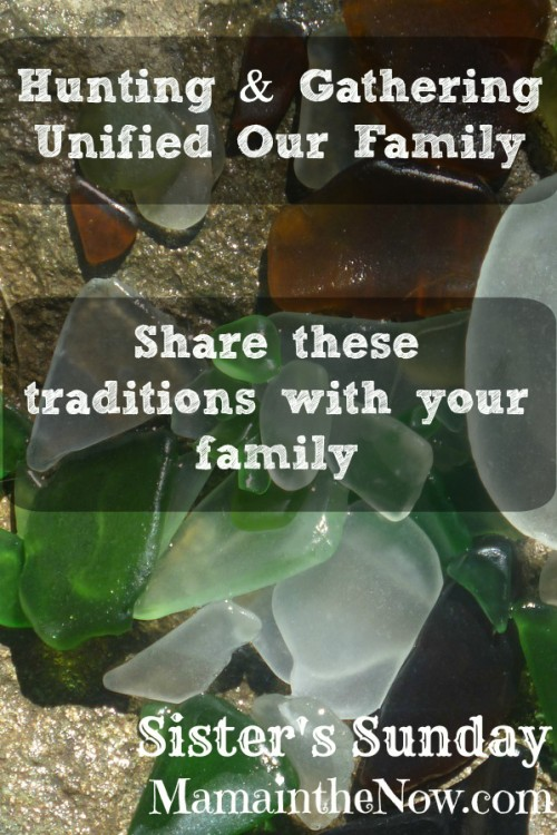 Hunting and Gathering Unified Our Family. Share These Traditions with Your Family