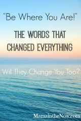 """Be Where You Are!"" – The Words That Changed Everything!"