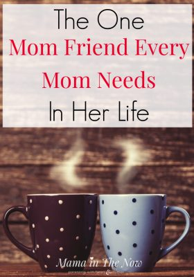 The one mom friend every mom needs in her life. No one should go through motherhood without a friend like this - we all need this kind of love and encouragement. Be one to have one. Click to read.
