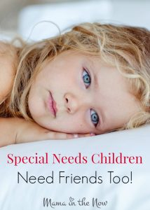Special needs children need friends too. Medical moms have a way of finding their support system and friends. But how and where do the children with medical conditions find their friends? These are tips from a medical mom!