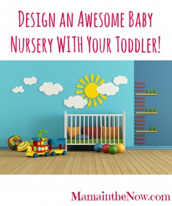 Design an Awesome Baby Nursery WITH Your Toddler