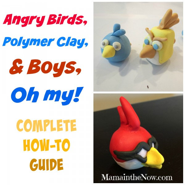 Angry Birds, Polymer Clay and Boys, Oh My! Complete how-to guide