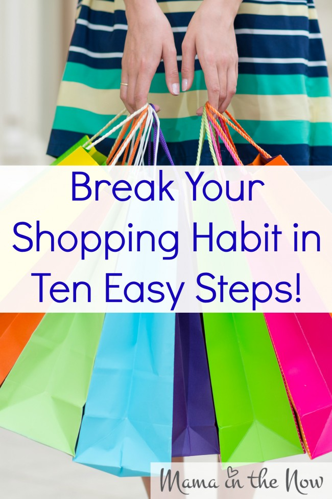 Break Your Shopping Habit in Ten Easy Steps! Proven strategy to stop spending, start reducing debt and be on your way to financial freedom! Awesome tips from a financial professional! # 3 and # 7 are SUPER!