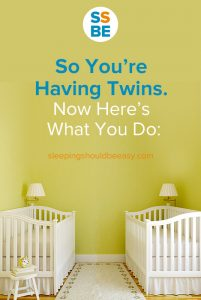 So you are having twins. Now here's what you do.