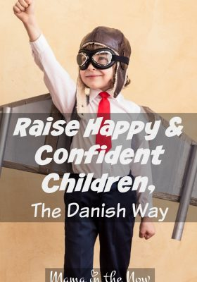 Raise Happy and Confident Children, The Danish Way