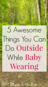 5 Awesome Things You Can Do Outside While Baby Wearing