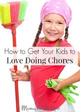 How to Get Your Kids to Love Doing Chores