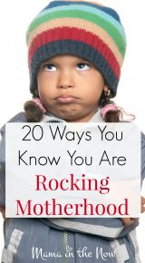 20 Ways You Know You Are Rocking Motherhood