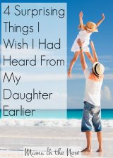 4 Surprising Things I Wish I Had Heard From My Daughter Earlier
