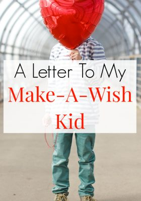 A mother's sweet thoughts to her Make a Wish kid. A must read for every special needs mom.
