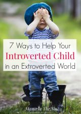 7 Ways to Help Your Introverted Child in an Extroverted World