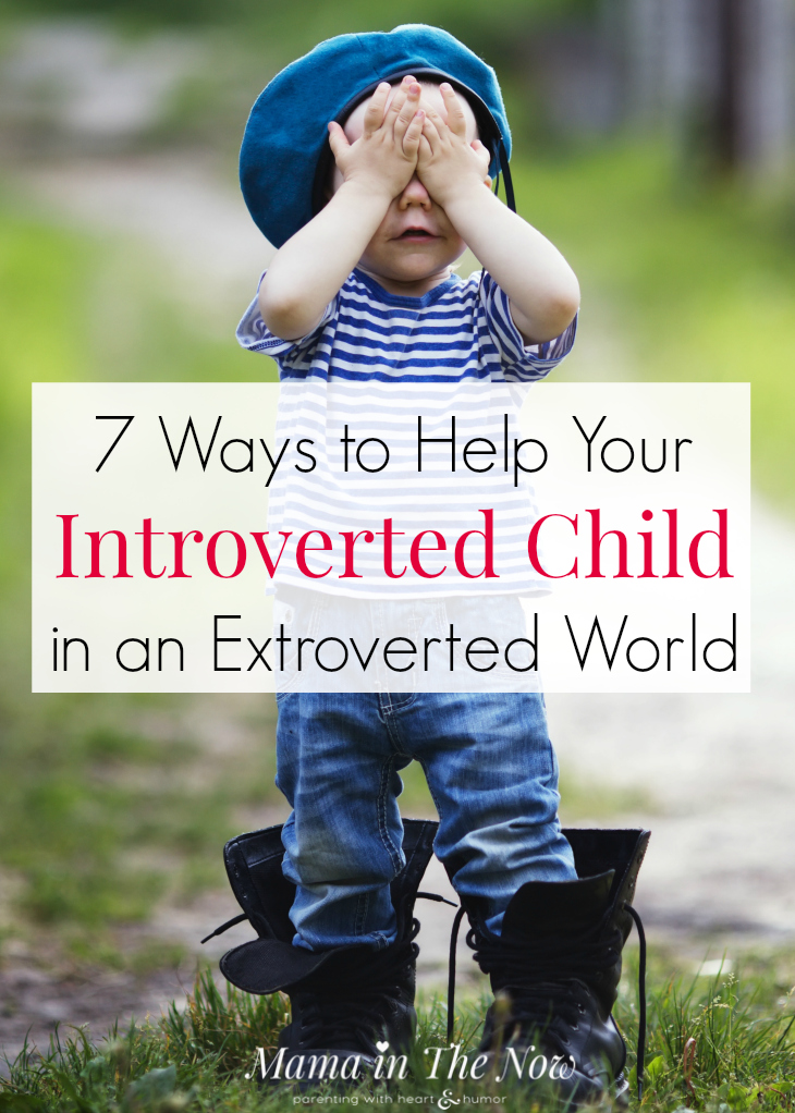 7 ways to help your introverted child in an extroverted world. Tips to help your shy and quiet introvert.