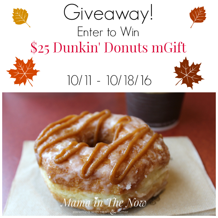 GIveaway Enter to WIN a $25 mGift from Dunkin' Donuts! You can check out their entire fall line-up of delicious goodies!