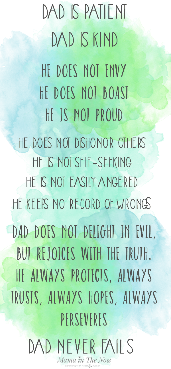 This Father's Day, share the message of love with your dad, the father of your children of a father figure in your life. Dad is love. 1 Corinthians 13 4-8